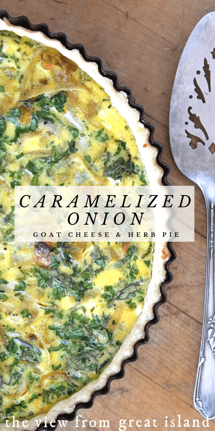 Caramelized Onion, Goat Cheese and Herb Pie ~ a French inspired tart filled with veggies and a light custard of egg, milk and cream is great for brunch, lunch, or a light supper. #quiche #tart #homemade #dinner #brunch #goatcheese #sweetonion #caramelizedonions #tart #savory #fromscratch #pie #piecrust #herbs