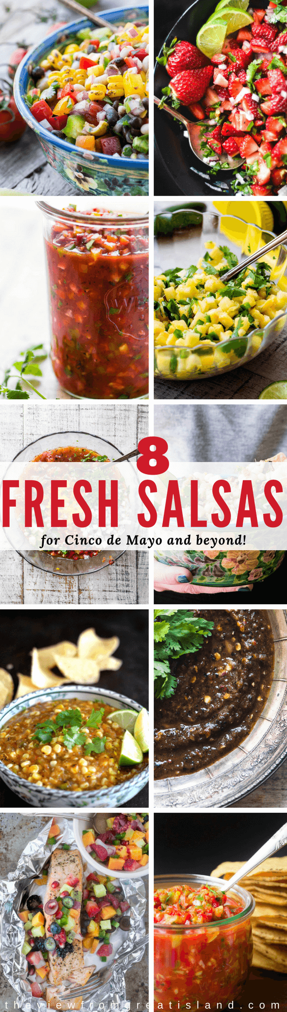 8 Fresh Salsas for Cinco de Mayo ~ celebrate the season with these fresh juicy salsas, just add friends, margaritas, and plenty of chips! #appetizer #salsa #mexican #chipsandsalsa #cowboycaviar #restaurantsalsa #cornsalsa #pineapplesalsa #strawberrysalsa #salsanegra #glutenfree #summer #fruitsalsa
