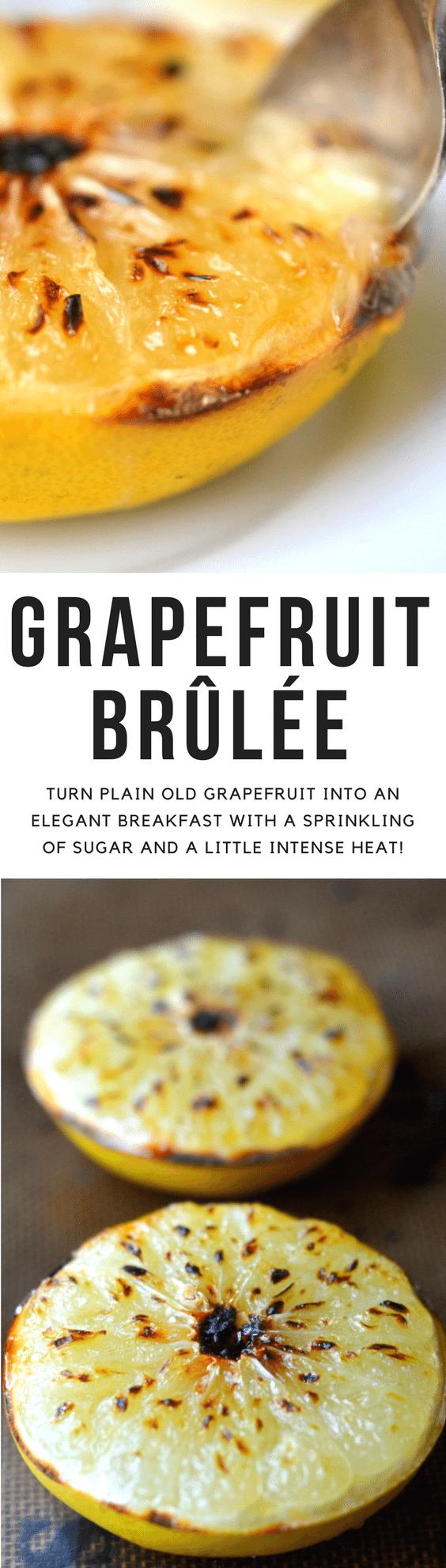Grapefruit Brûlée ~ turn plain old grapefruit into an elegant breakfast with a sprinkling of sugar and a little intense heat! #grapefruit #breakfast #citrus #broiledgrapefruit #whitegrapefruit #fruit