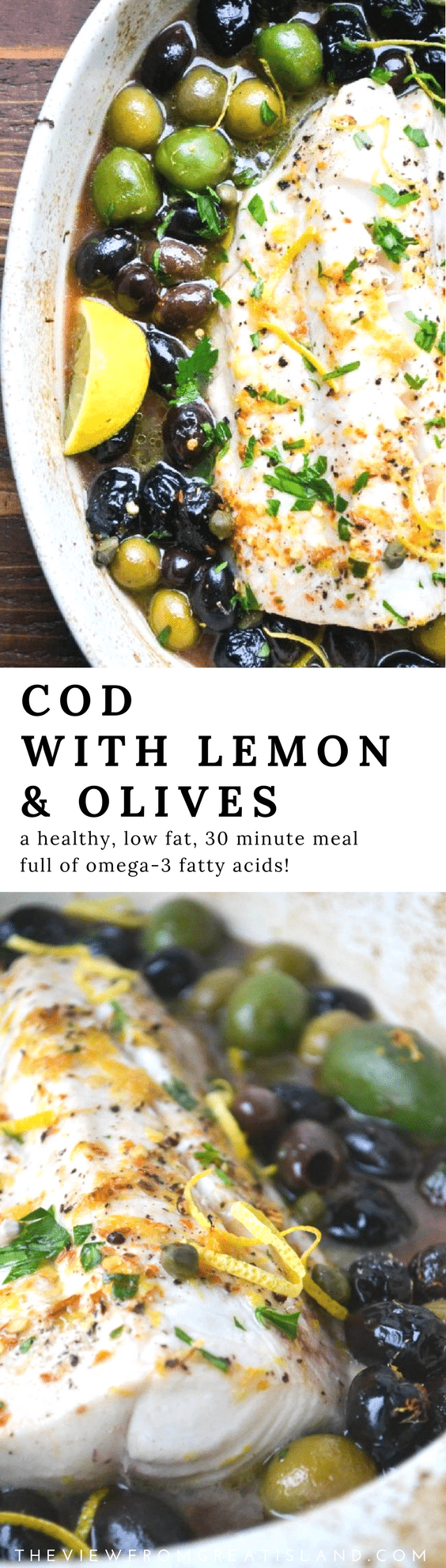 Cod with Lemon and Olives is a low fat and delicious 30 minute meal, full of healthy omega-3 fatty acids, and one of my favorites. For such a simple recipe it's packed with flavor! #fish #cod #30minutemeal #omega-3 #mediterraneandiet #weightwatchers #paleo #whole30 #lowfat #healthydinner #dinner #easyfishrecipe #codfish #bakedfish #olives #lemon #glutenfree