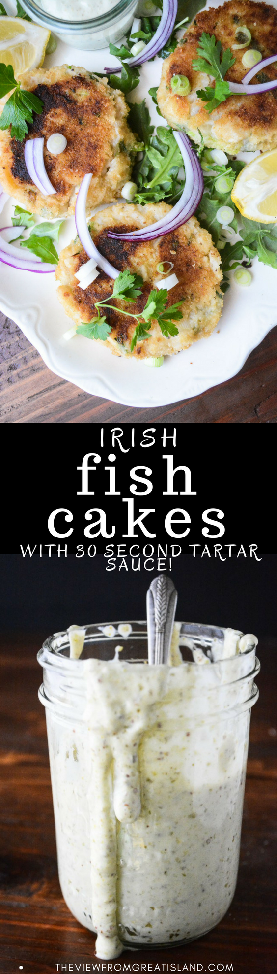 Irish Fish Cakes with 30 Second Tartar Sauce ~ tender fish cakes with an amazing authentic tartar sauce made in 30 seconds with your immersion blender! #fish #recipe #dinner #Irishrecipe #homemadetartarsauce #seafood #meatlessMonday #comfortfood