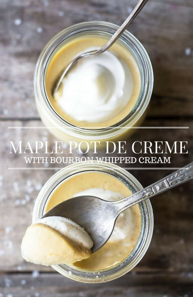 Salted Maple Pot de Creme with Bourbon Whipped Cream is proof positive that not all decadent desserts involve chocolate. #pudding #maple #potdecreme #dessert #bourbon #flavoredwhippedcream #romantic #valentinesday #custard #flan #blancmange #glutenfree