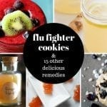 Flu Fighter Cookies and 15 other delicious remedies