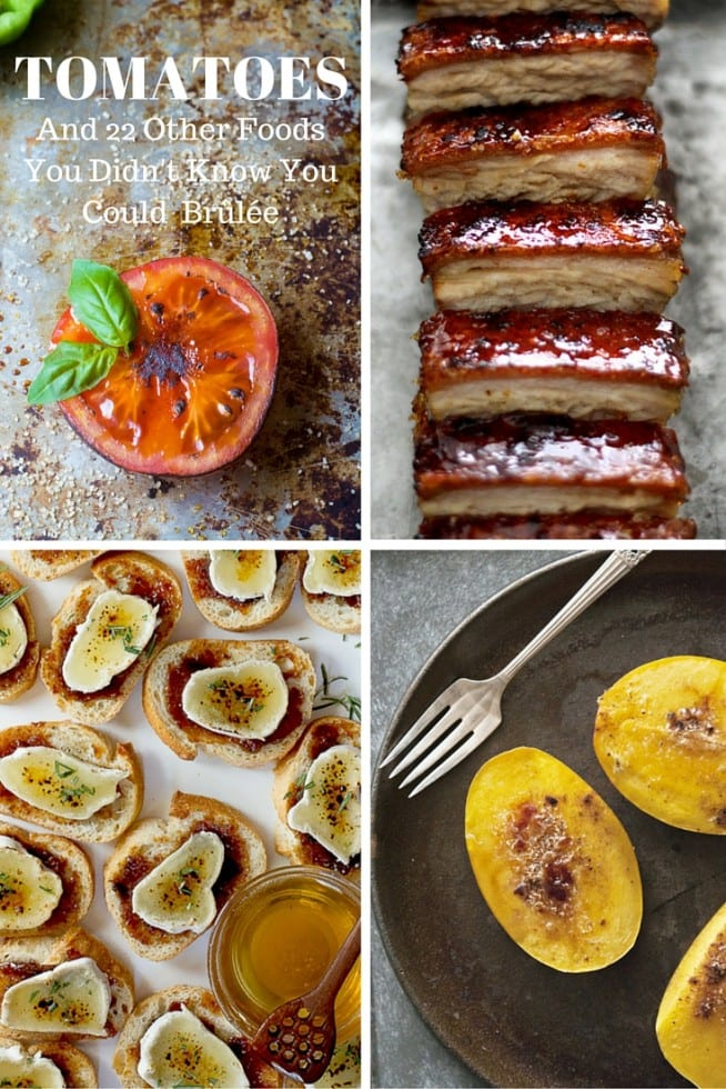 We all love a great crème brûlée, but did you know there are lots of other foods you can caramelize in the same way? Here are some of my favorite creative examples... so fire up your kitchen torch!