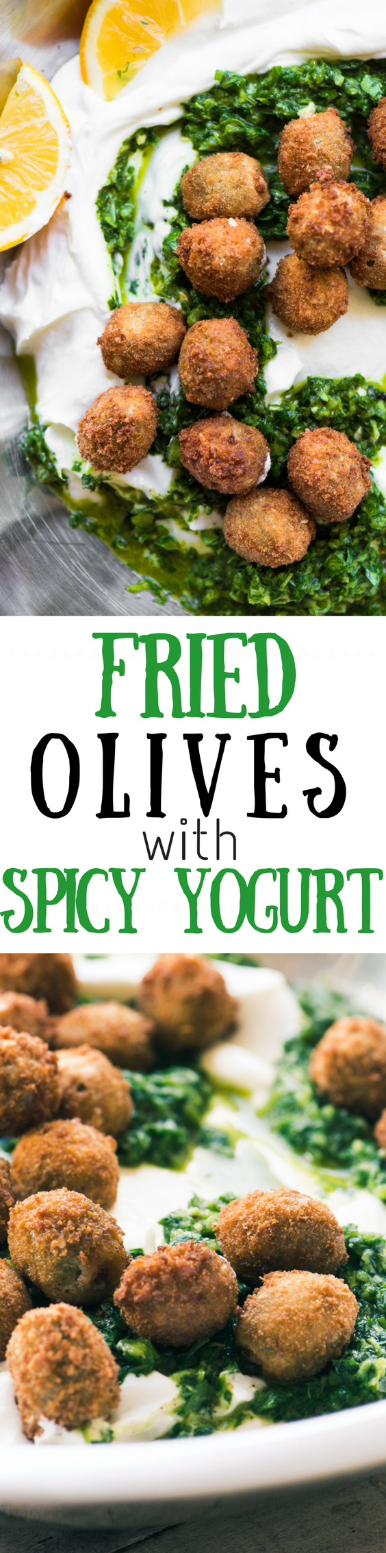 Fried Olives with Spicy Yogurt ~ are you ready for a new taste sensation? The olives are crispy on the outside, warm and juicy inside, the yogurt is cool and creamy, and the herb sauce is zesty. It's a party in the mouth and you're invited! #appetizer #olives #fingerfood #Gameday #partyfood #easyappetizers #ottolenghi #yotamottolenghi #friedolives