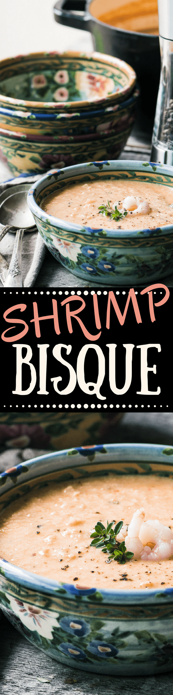 Shrimp Bisque ~ it's a little bit romantic, a little bit ladies who lunch, and it definitely has a 20th century vibe ~ but I think this richly flavored soup is ready for a comeback! #soup #shrimp #bisque #shrimprecipe #bestshrimpbisque #easyshrimpbisque @creamysoup #creamofshrimp #creamsoup