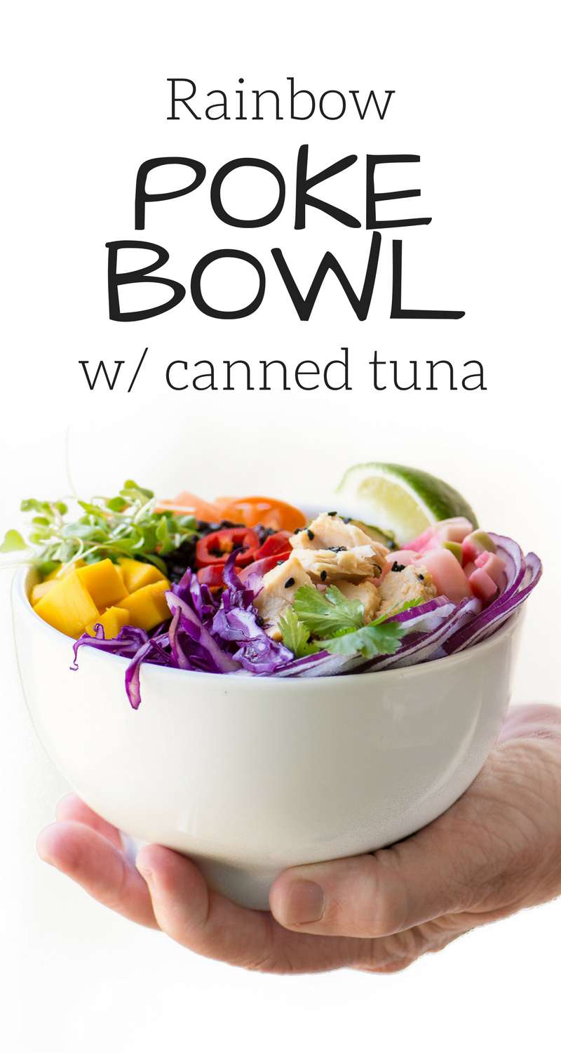 Rainbow Poke Bowl with canned tuna ~ you can have this colorful and healthy Hawaiian favorite any time, anywhere, without having to source sushi grade raw fish ~ it's a win win! #tuna #cannedtuna #besttunasalad #tunasalad #tunarecipe #healthy #pokebowl #bestpokebowl #easypokebowl #tunabowl #lunch #glutenfree #whole30 #paleo #weightwatchers #omega3
