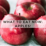 What to Eat Now: Apples