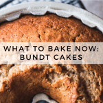 What to Bake Now: Bundt Cakes