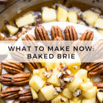What to Make Now: Baked Brie