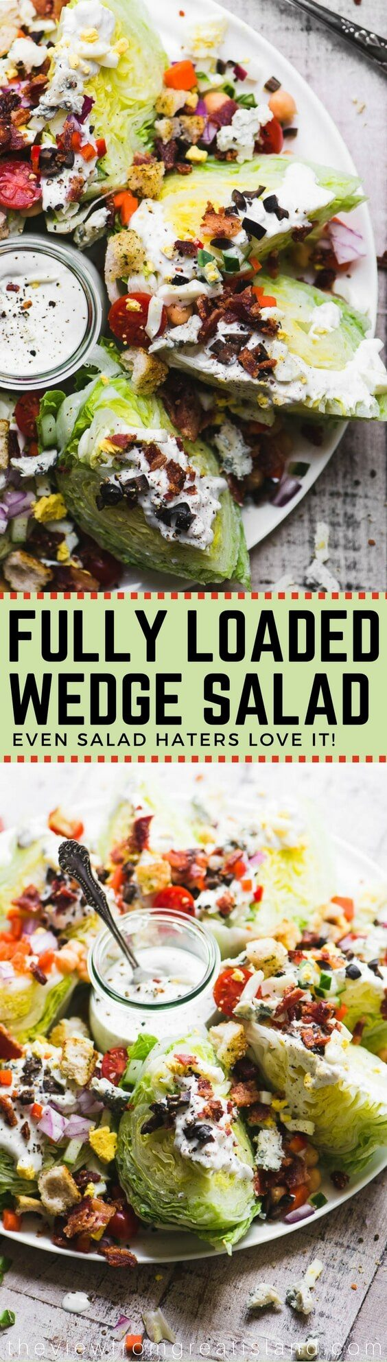 The Fully Loaded Wedge Salad is the Queen of salads ~ the salad even a salad hater can't resist, with hearts of iceberg lettuce piled high with goodies like bacon, eggs, croutons, black olives, creamy blue cheese dressing, and a few healthy veggies for good measure! #salad #heartsoflettuce #iceberglettuce #loadedsalad #partysalad #memorialday #4thofjuly #summersalad #bluecheesedressing #wedgesalad