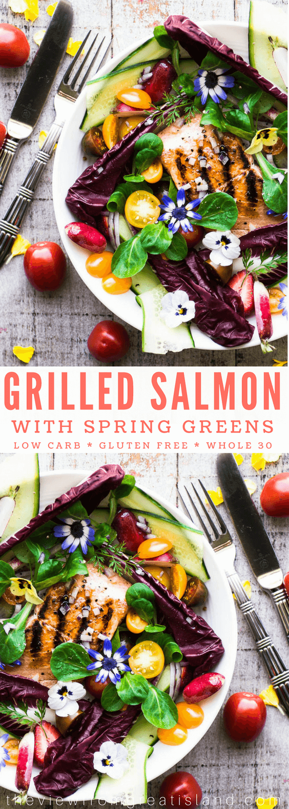 This Grilled Salmon Salad with spring greens and edible flowers is one of my favorite ways to eat fresh grilled fish like salmon, ahi, or halibut. This meal is low carb, gluten free, paleo, whole 30, and really satisfying. #salmon #grilledfish #fish #seafood #salmonsalad #springsalad #mothersday #brunch #lunch #glutenfree #whole30 #weightwatchers #lowcalorie #lowfat #lowcarb #mediterraneandiet #maincoursesalad #edibleflowers