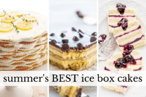 summer's best icebox cakes